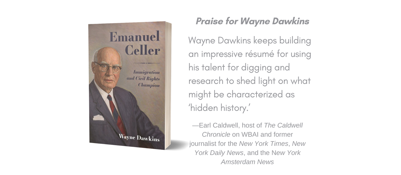 Emanuel Celler: Immigration and Civil Rights Champion with Wayne Dawkins