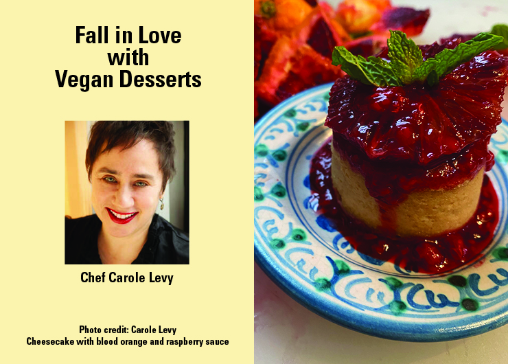 Cooking with Chef Carole: Fall in Love with Vegan Desserts