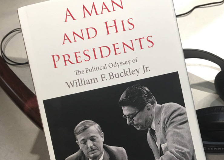Buckley Jr. A Man and His Presidents The Political Odyssey of William F